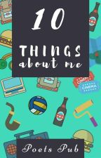 10 Things About Me by PoetsPub