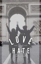 Love and Hate Collide (JaDine FanFiction) by ansighety