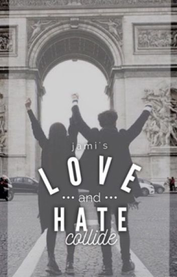 Love and Hate Collide (JaDine FanFiction)