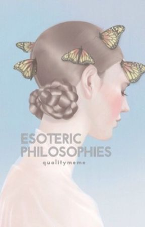 ESOTERIC PHILOSOPHIES  by qualitymeme