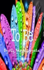 To be by Emma_Nightingale