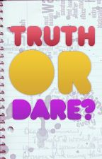 Truth or DARE? by ohmygoshxd