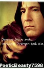 Severus and Hermione: Book One by PoeticBeauty7598