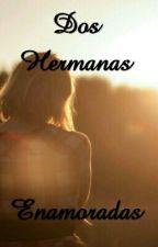 Dos Hermanas Enamoradas by Fatii13E