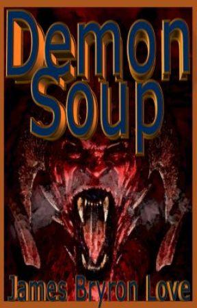 Demon Soup by JamesBlanchette