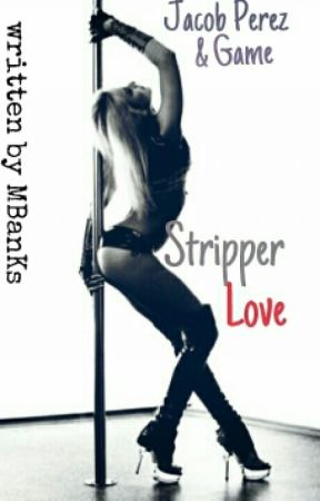 Stripper Love   Jacob Perez & Game   BoyxBoy (ON HOLD) by AQueeen_