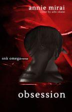 Obsession [Shingeki no Kyojin] by AnnieMirai