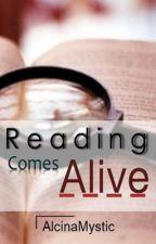 Reading Comes Alive by AlcinaMystic