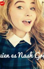 ¿Quién es Nash Grier? by anaixjacob_22