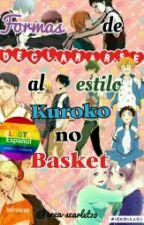 Formas de declararse al estilo Kuroko no Basket by erza-scarlet10