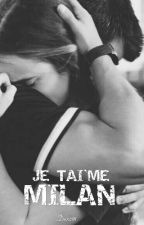 Je t'aime, Milan ( Complete ) by Denz91