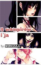 6 wampirów i ja  by Wericziaa