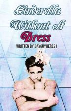Cinderella without a dress (2nd book in the series: Desecrating Taboos) by GayGuyhere21