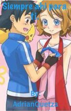 Siempre ahi para ti. (Amourshipping) *pausada (otra vez ;-;)* by AdrianQuetza