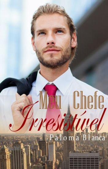 Meu Chefe Irresistível - Por Paloma Bloom
