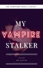 My vampire Stalker by cutiie_19