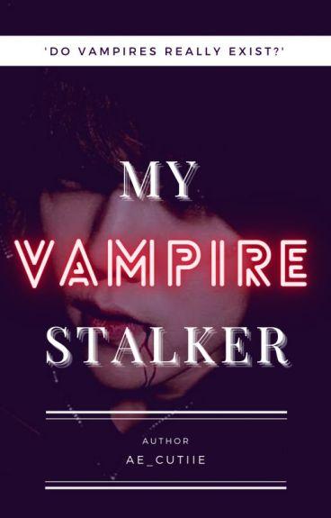My vampire Stalker