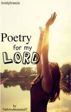 Poetry for my Lord <3 by FaithAndModesty07