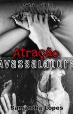 Atração Avassaladora - SÉRIE GIRL'S by samantha_smille