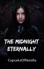 The Midnight Eternally  by CupcakeOfNutella