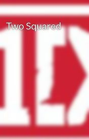 Two Squared by nwloves1d