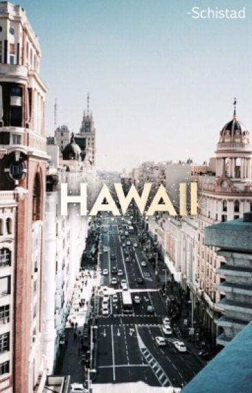 Hawaii↣S.M[COMPLETED]