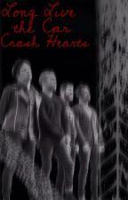 Long Live The Car Crash Hearts by callmemsfalloutfics