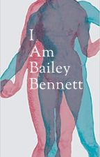 I Am Bailey Bennett. [BoyxBoy] by KathrineBoyer
