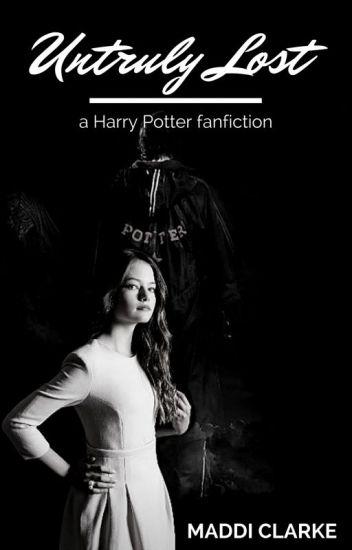 Untruly Lost - a Harry Potter Fanfiction - Maddison Clarke - Wattpad