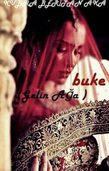 BUKE ( Gelin ağa )