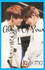 Abbys Of Your Love (VKook) by Invixrn0