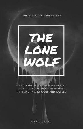 The Lone Wolf (Under Major Editing) by XxFoul_PoisonxX