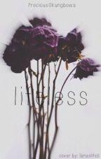 Lifeless [ #wattys2016] by PreciousOkungbowa