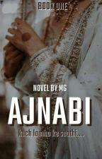 Ajnabi by MGthewriter