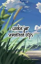 Cookie Jar • SEVENTEEN OTPs [CLOSED] by junfrau