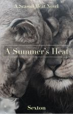 A Summer's Heat (on hold, editing) by sexton