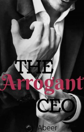 The Arrogant CEO by Abeer_Sx