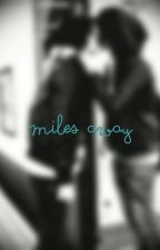 Miles Away (1st Miles Away Book) (Bxb) by Madamillion