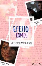 Efeito Romeu- As consequências de te amar by RosaM303