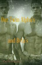Our Twin Alpha's and Beta's by Roseiposei