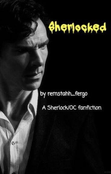 Sherlocked (Sherlock/OC fanfiction)