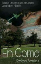 En coma  by ReinaBerrios