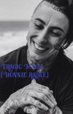 Tragic Magic {A Ronnie Radke Love Story} by TeamJacobLuvsMj