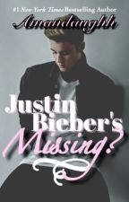 Justin Bieber's Missing? (Sequel to Justin Bieber's Gay?) by Amandaughh