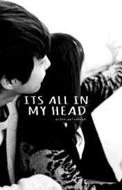 It's All In My Head by aigoo_melonhead