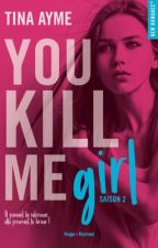 You kill me girl (Tome 2* YKM) *sous Contrat D'édition  by Tiinaa411