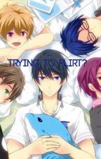 Trying To Flirt? (A Free! 50% off x reader) [COMPLETED] by Zer0_Blank