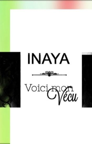 Inaya : Voici mon vecu