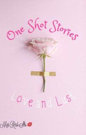 Love and Lust One Shot Stories