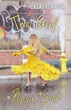 The Girl Next Door☑️ by LatayaCarter
